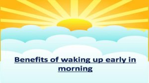 How Waking Up Early Can You Make Healthier And Successful?