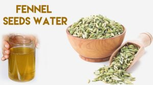Ayurvedic benefits of rice water, jeera (cumin) seeds water and fennel seeds (saunf) water