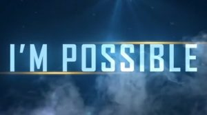 The word impossible says I AM POSSIBLE
