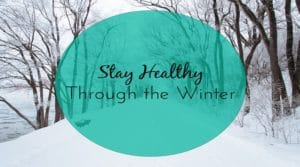 How to Be Healthy in Winters?