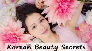 6 AWESOME KOREAN BEAUTY SECRETS TO MAKE YOU BEAUTIFUL